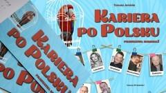 """""""Kariera po Polsku"""". Mamy dla Was bilety na spektakl"""