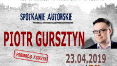 Spotkanie autorskie z Piotrem Gursztynem