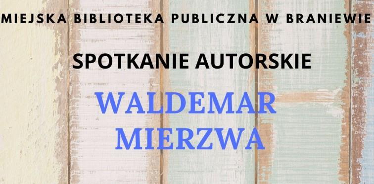 Spotkanie autorskie z Waldemarem Mierzwą